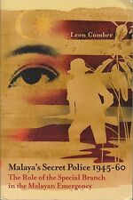 Malaya's Secret Police 1945-60: The Special Branch in the Malayan Emergency