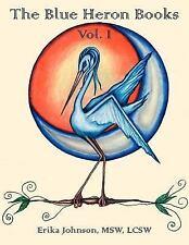 The Blue Heron Books Vol. I (Paperback or Softback)
