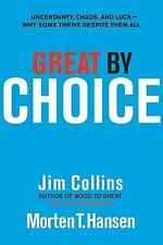 Great by Choice : Uncertainty, Chaos, and Luck--Why Some Thrive Despite Them...