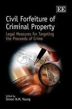 Civil Forfeiture of Criminal Property: Legal Measures for Targeting the Proceeds