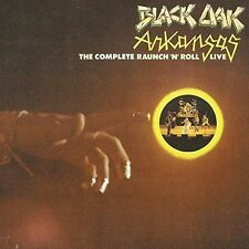 BLACK OAK ARKANSAS - THE COMPLETE RAUNCH 'N' ROLL LIVE NEW CD