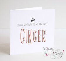 HAPPY BIRTHDAY TO MY FAVOURITE GINGER Birthday Card - Funny Girlfriend Wife