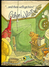 And Then We'll Get Him by Gahan Wilson (1978, Hardcover, signed, 1st ed )