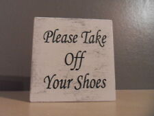 Shabby Please take Off Your Shoes plaque/sign, chic and unique