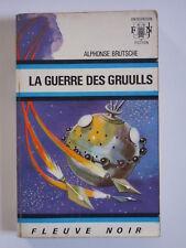 """FLEUVE NOIR ANTICIPATION N°452 - Alphonse BRUTSCHE """"LA Guerre des Gruulls"""""""
