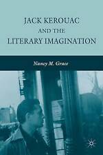 Jack Kerouac and the Literary Imagination, Grace, Nancy M., New Book