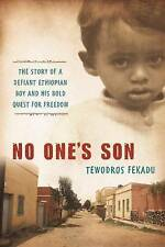 No One's Son: The remarkable true story of a defiant African boy and his bold qu