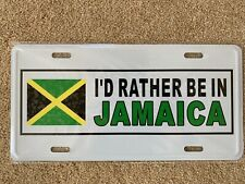 I'd Rather Be In Jamaica Metal Sign