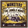 THE MONSTERS - THE JUNGLE NOISE RECORDINGS  VINYL LP+CD NEU