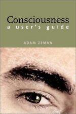 Consciousness: A User's Guide by Zeman, Adam