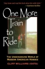One More Train to Ride: The Underground World of Modern American Hoboe-ExLibrary