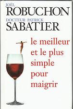 J. Robuchon - P. Sabatier - LE MEILLEUR ET LE PLUS SIMPLE POUR MAIGRIR