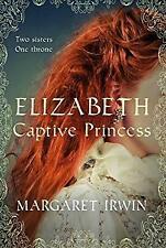 Elizabeth, Captive Princess by Irwin, Margaret