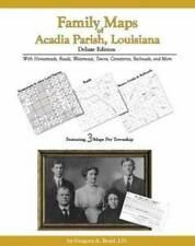Family Maps of Acadia Parish, Louisiana, Deluxe Edition : With Homesteads,.