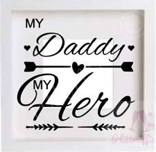 MY DADDY MY HERO VINYL DECAL STICKER DIY FATHERS DAY GIFT IKEA RIBBA BOX FRAME