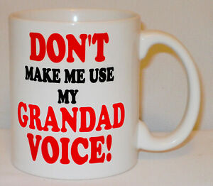 Don't Make Me Use My Grandad Voice Mug Can Personalise Father's Day Gramps Gift