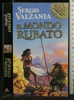 IL MONDO RUBATO. Sergio Valzania. Mondadori.