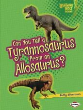 Can You Tell a Tyrannosaurus from an Allosaurus? by Buffy Silverman