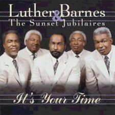 Luther Barnes & Sunset Jubilaires : Its Your Time CD