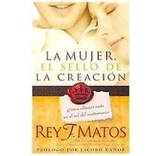 Mujer El Sello De La Creacion (Spanish Edition), Matos, Rey, Good Book