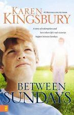 Between Sundays by Karen Kingsbury