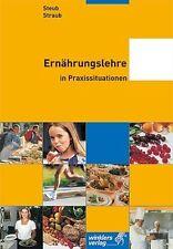 Steub, Traudi - Ernährungslehre in Praxissituationen. (Lernmaterialien)