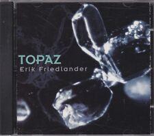 ERIK FRIEDLANDER - topaz CD