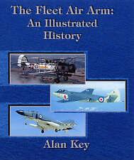 The Fleet Air Arm: an Illustrated History by Alan Key (Hardback, 2008)
