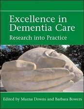 Excellence in Dementia Care: Principles and Practice by Barbara J. Bowers, Murna