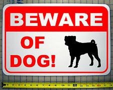 "BEWARE OF DOG PUG 12"" X 18"" ALUMINUM SIGN"