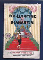 Brillantine et Diamantin. Beaux Contes de Fées n°2.  SPE 1926 EO. Bel état