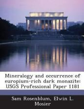 Mineralogy and Occurrence of Europium-Rich Dark Monazite: Usgs Professional Pape