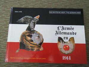 Laine, Das Deutsche Heer 1914, Helme Uniformkunde, Le Armee Allemande en 1914
