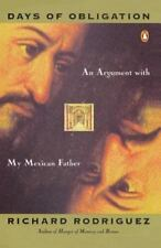 Days of Obligation: An Argument with My Mexican Father - Good - Rodriguez, Richa