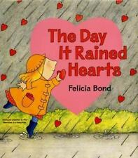 The Day it Rained Hearts (Brand New Paperback Version) Felicia Bond