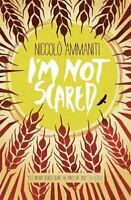 I'm Not Scared By Niccolò Ammaniti. 9781406330274