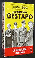HISTOIRE DE LA GESTAPO JACQUES DELARUE 1933-1945 GOERING DICHLS CAMPS