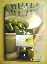 Livre L'huile d'olive denrée précieuse description et recettes /Z13