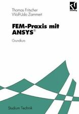 Fem-Praxis MIT Ansys : Grundkurs by Thomas Fritscher (1993, Paperback)