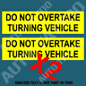 DO NOT OVERTAKE TURNING VEHICLE DECAL STICKER X2 FOR CARAVAN TRUCK RV MOTORHOME