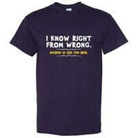 Know Right From Wrong Sarcastic Cool Graphic Gift Idea Adult Humor Funny T-Shirt