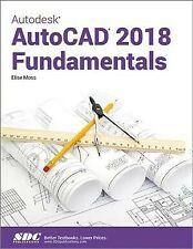 Autodesk Autocad 2018 Fundamentals, Paperback by Moss, Elise, Brand New, Free...