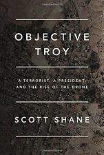 Objective Troy by Scott Shane (ARC Paperback) IN STOCK