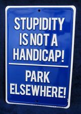 STUPIDITY NOT HANDICAP - *US MADE* Embossed Metal Tin Sign - Man Cave Garage Bar
