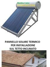 PANNELLO SOLARE TERMICO ACQUA CALDA ACCIAIO INOX 250 LT 25 TUBI tetto inclinato