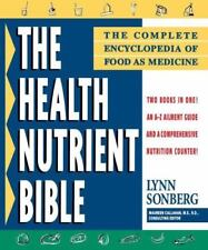 The Health Nutrient Bible : The Complete Encyclopedia of Food as Medicine by...