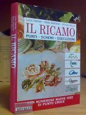 IL RICAMO : PUNTI, SCHEMI, ESECUZIONI / con Idee di Punto Croce - 2002