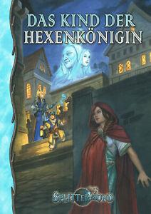 Splittermond: Das Kind der Hexenkönigin (Abenteuerband), Uhrwerk-Verlag, NEU