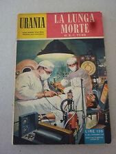 URANIA - - N 160  DEL 12 SETTEMBRE 1957 - LA LUNGA MORTE - OTTIMO