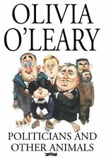 Politicians and Other Animals by Olivia O'Leary